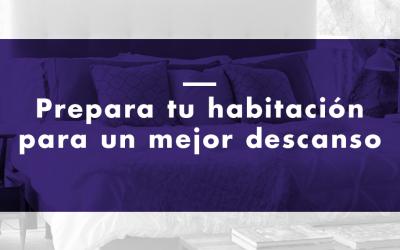 Prepara tu habitación para un mejor descanso