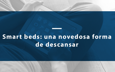 Smart beds: Una novedosa forma de descansar