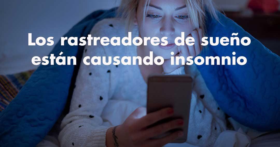 Los rastreadores de sueño  están causando insomnio